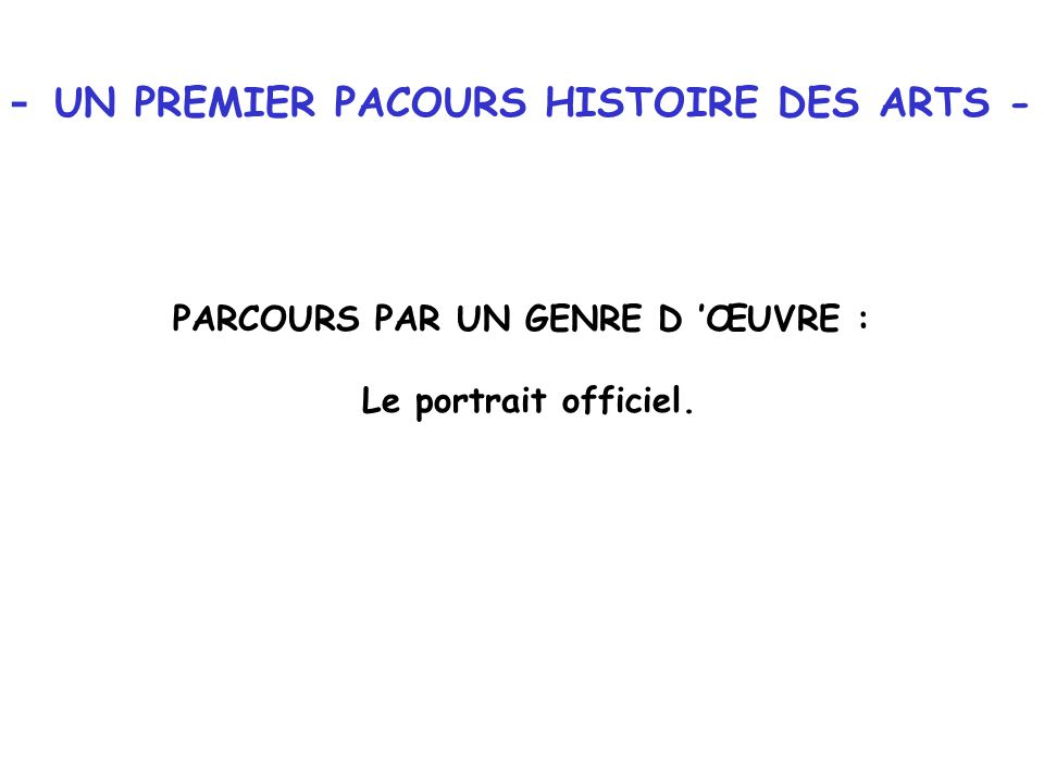 - UN PREMIER PACOURS HISTOIRE DES ARTS -
