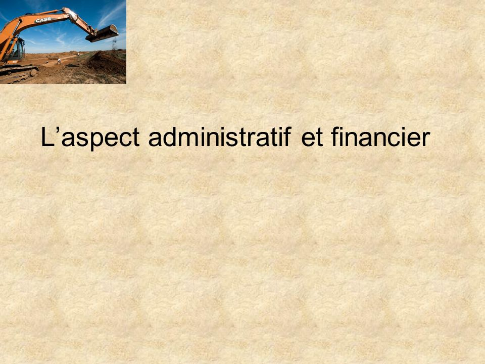 L'aspect administratif et financier