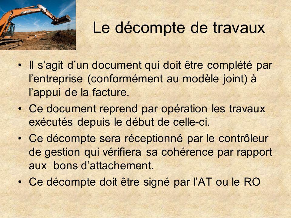 Le décompte de travaux Il s'agit d'un document qui doit être complété par l'entreprise (conformément au modèle joint) à l'appui de la facture.