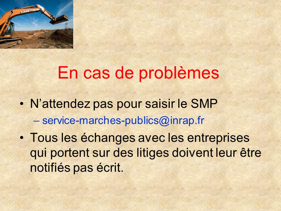 En cas de problèmes N'attendez pas pour saisir le SMP