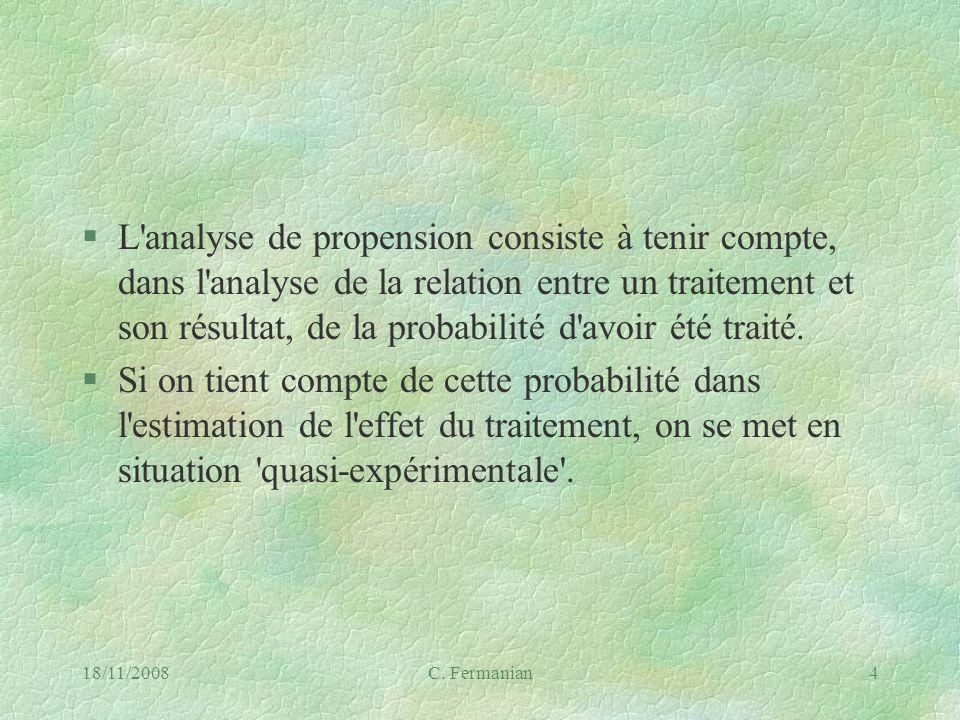 L analyse de propension consiste à tenir compte, dans l analyse de la relation entre un traitement et son résultat, de la probabilité d avoir été traité.