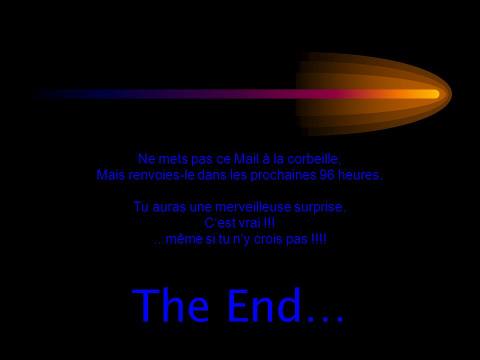 The End… Ne mets pas ce Mail à la corbeille,