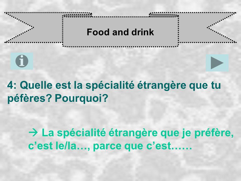 4: Quelle est la spécialité étrangère que tu péfères Pourquoi