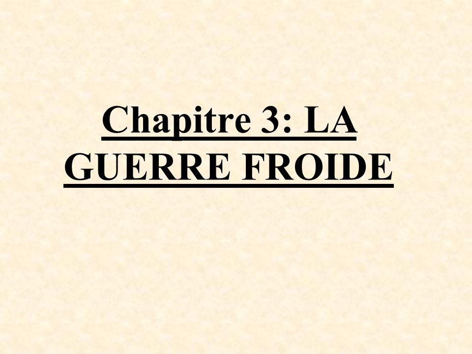 Chapitre 3: LA GUERRE FROIDE