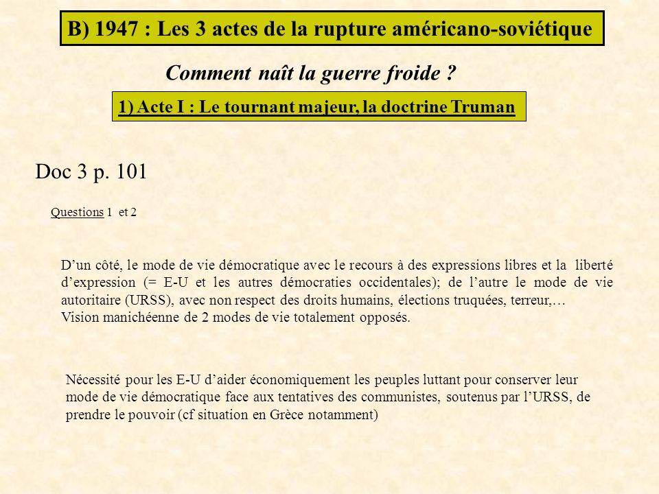 B) 1947 : Les 3 actes de la rupture américano-soviétique