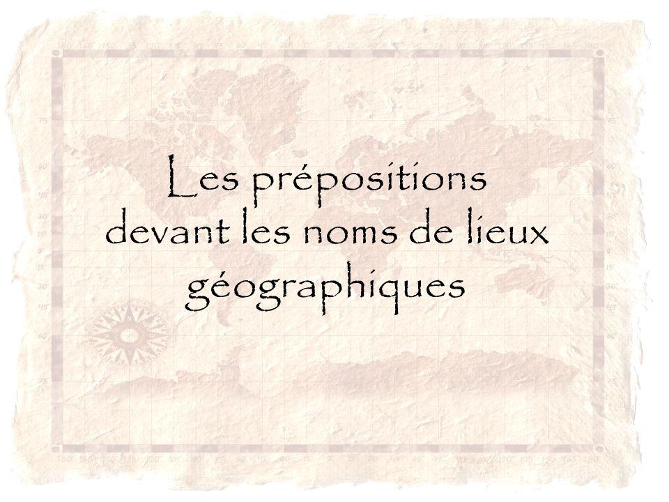 Les prépositions devant les noms de lieux géographiques