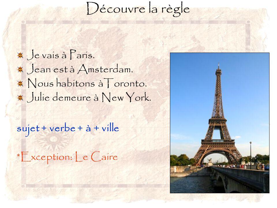 Découvre la règle Je vais à Paris. Jean est à Amsterdam.