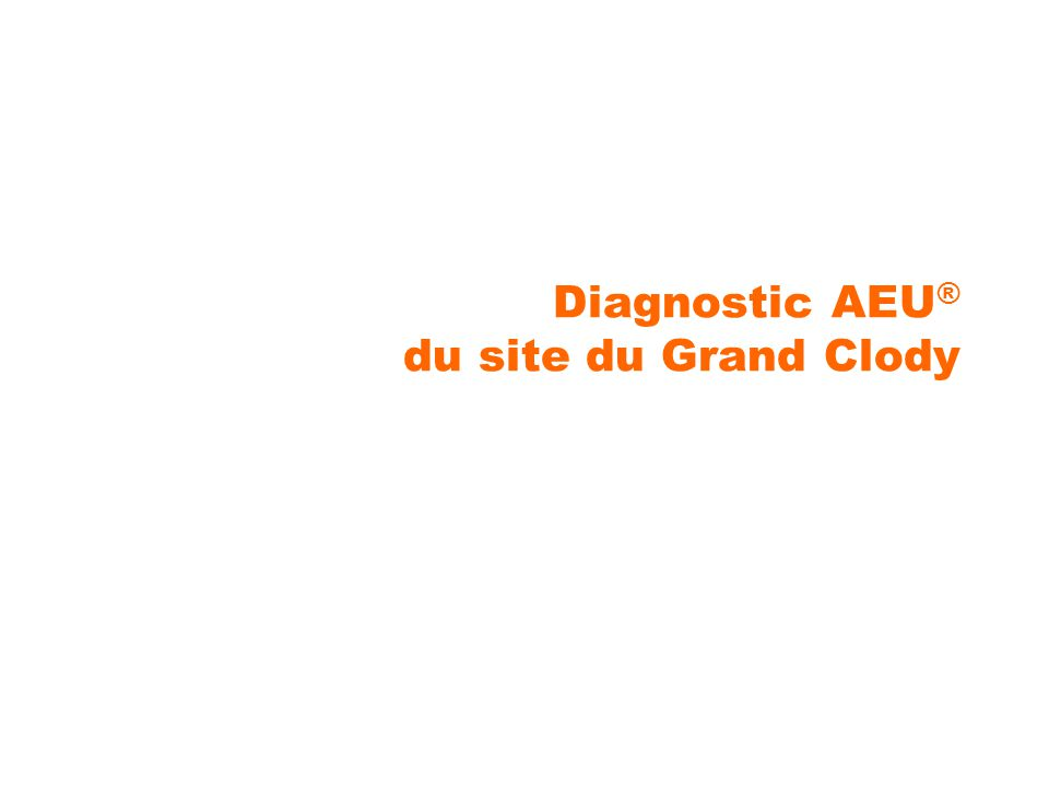 Diagnostic AEU® du site du Grand Clody