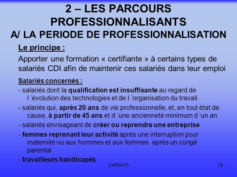 2 – LES PARCOURS PROFESSIONNALISANTS A/ LA PERIODE DE PROFESSIONNALISATION