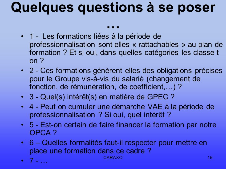 Quelques questions à se poser …