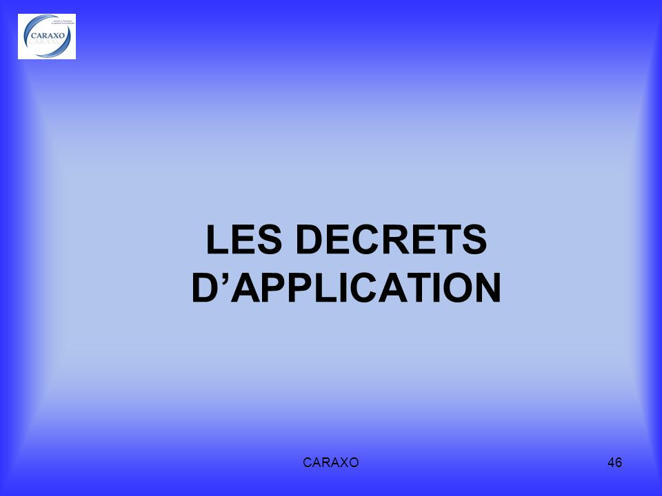 LES DECRETS D'APPLICATION
