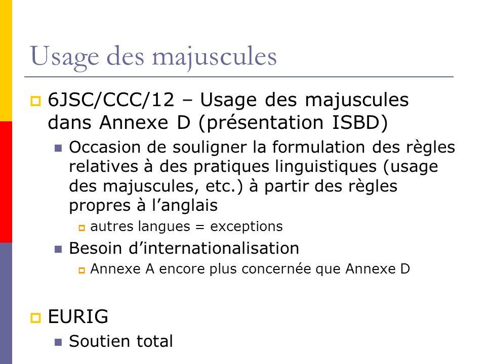Usage des majuscules 6JSC/CCC/12 – Usage des majuscules dans Annexe D (présentation ISBD)