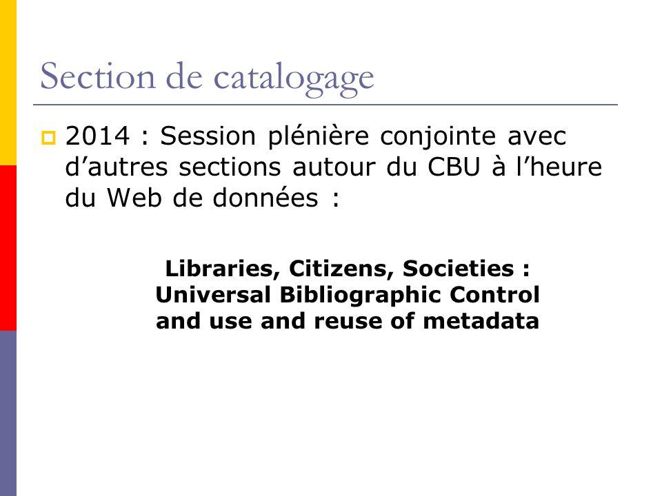 Section de catalogage 2014 : Session plénière conjointe avec d'autres sections autour du CBU à l'heure du Web de données :