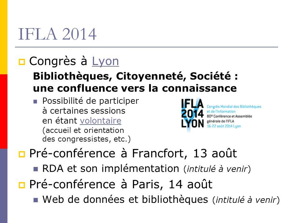 IFLA 2014 Congrès à Lyon Pré-conférence à Francfort, 13 août