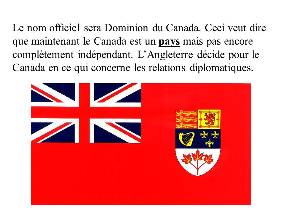 Le nom officiel sera Dominion du Canada