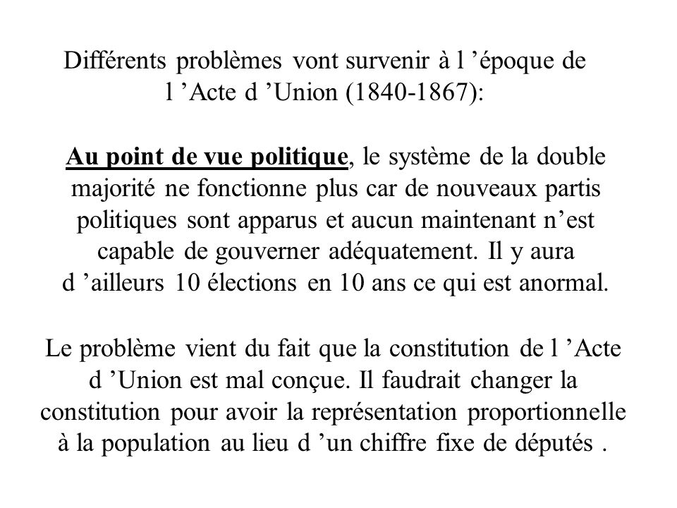 Différents problèmes vont survenir à l 'époque de l 'Acte d 'Union (1840-1867):