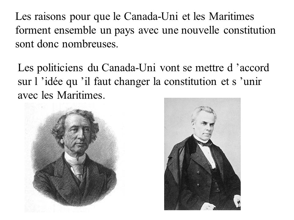 Les raisons pour que le Canada-Uni et les Maritimes forment ensemble un pays avec une nouvelle constitution sont donc nombreuses.