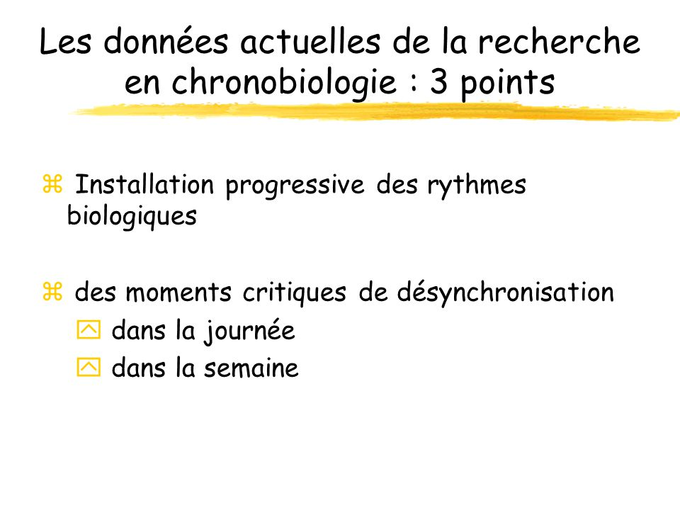 Les données actuelles de la recherche en chronobiologie : 3 points
