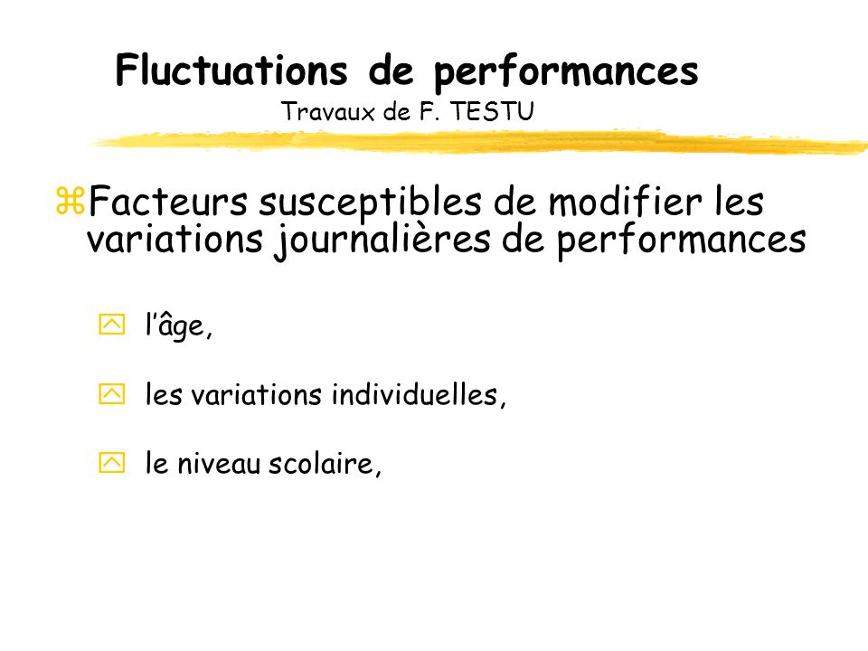 Fluctuations de performances Travaux de F. TESTU