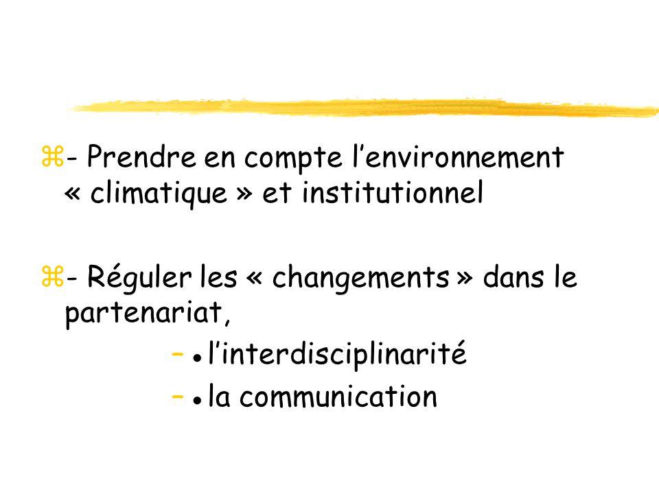 - Prendre en compte l'environnement « climatique » et institutionnel