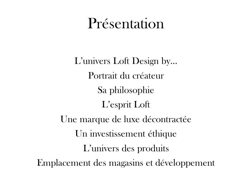 Présentation L'univers Loft Design by… Portrait du créateur