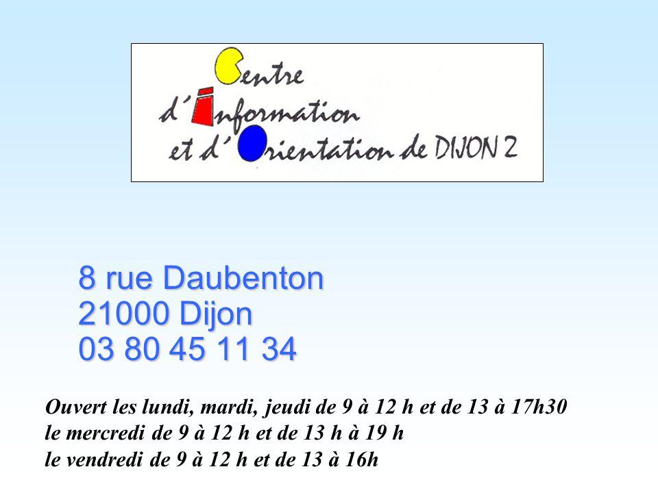 8 rue Daubenton 21000 Dijon. 03 80 45 11 34. Ouvert les lundi, mardi, jeudi de 9 à 12 h et de 13 à 17h30.