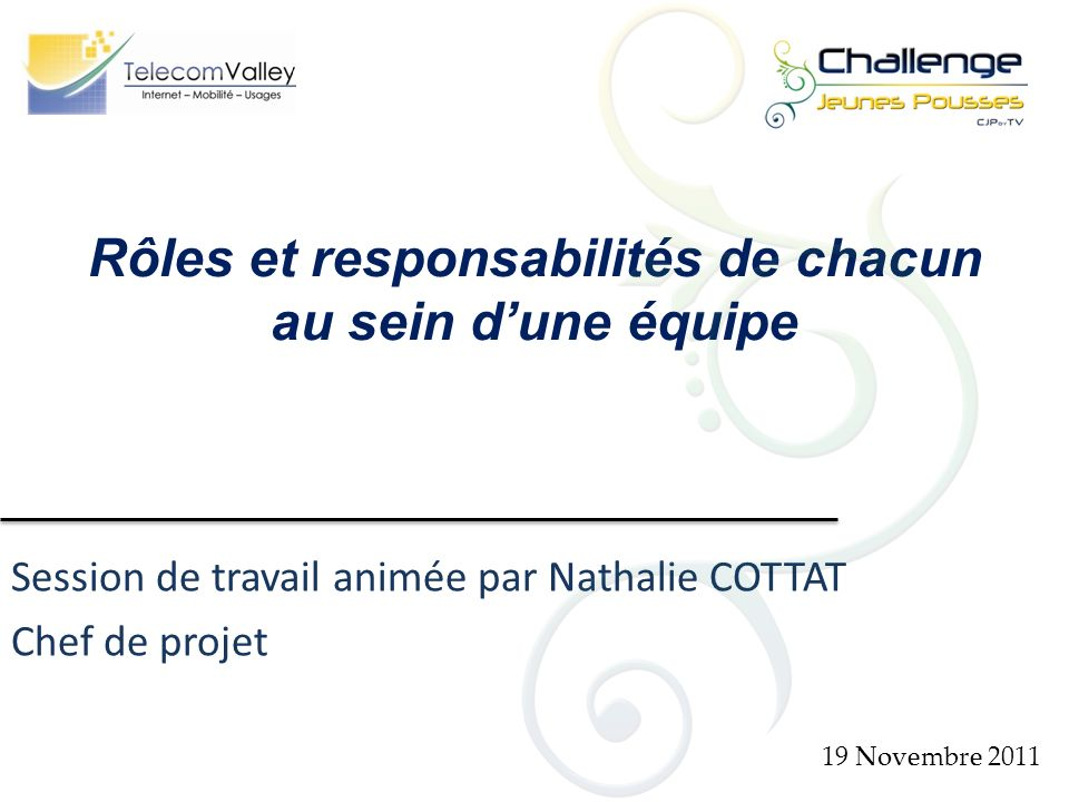 Session de travail animée par Nathalie COTTAT Chef de projet