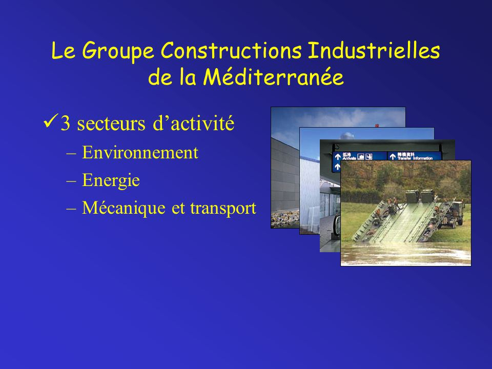 Le Groupe Constructions Industrielles de la Méditerranée