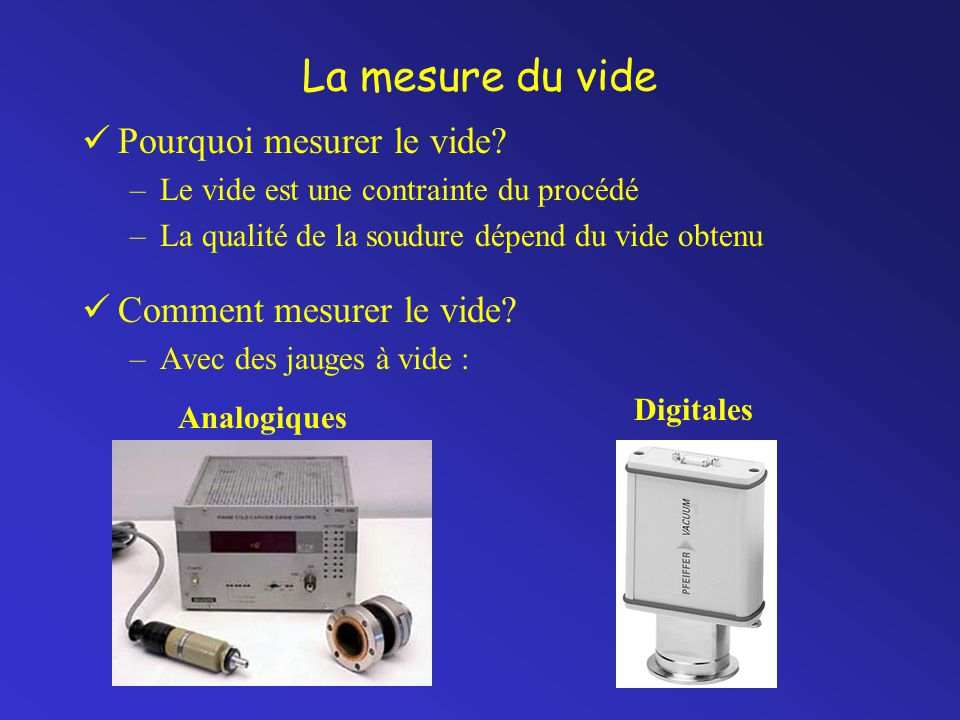 La mesure du vide Pourquoi mesurer le vide Comment mesurer le vide