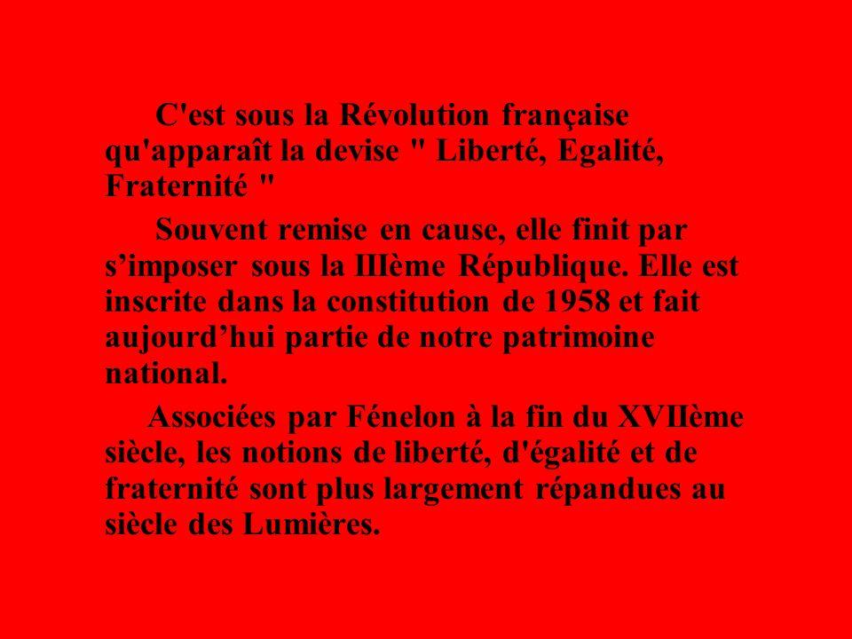C est sous la Révolution française qu apparaît la devise Liberté, Egalité, Fraternité