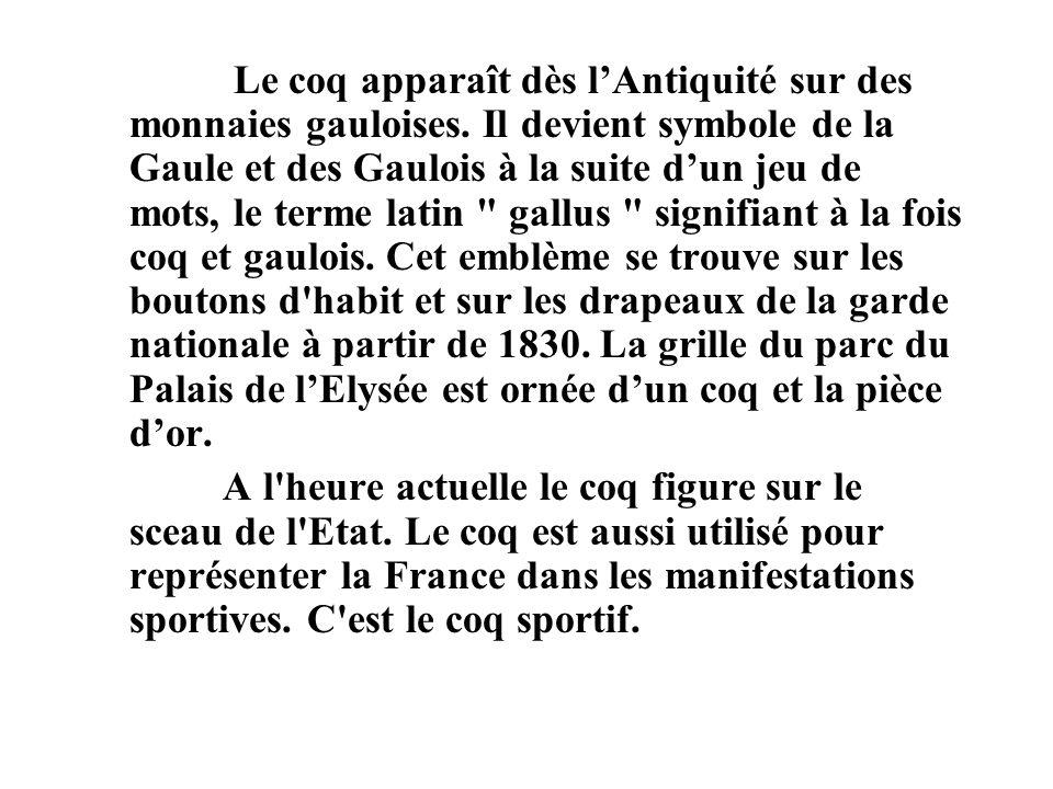 Le coq apparaît dès l'Antiquité sur des monnaies gauloises
