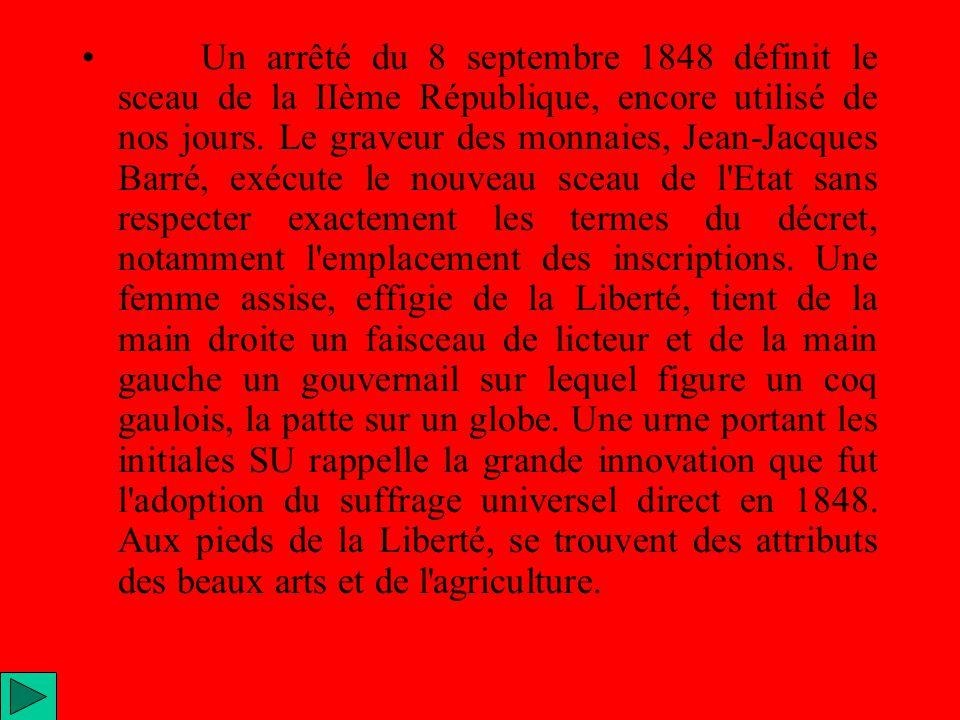 Un arrêté du 8 septembre 1848 définit le sceau de la IIème République, encore utilisé de nos jours.