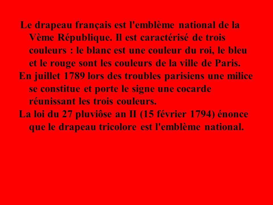 Le drapeau français est l emblème national de la Vème République
