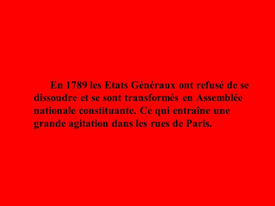 En 1789 les Etats Généraux ont refusé de se dissoudre et se sont transformés en Assemblée nationale constituante.