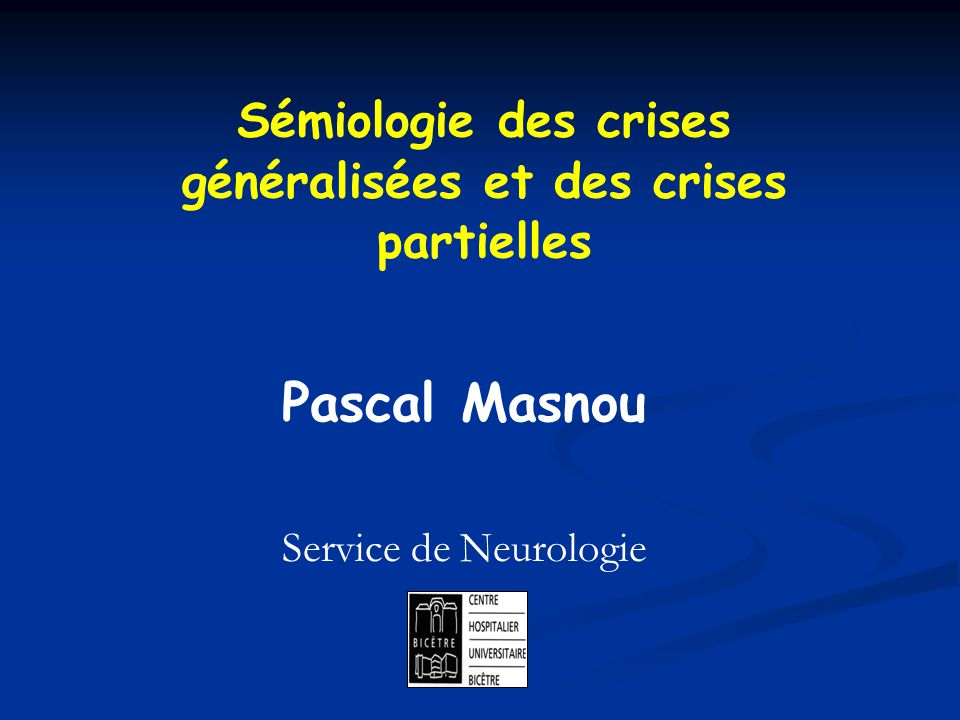Sémiologie des crises généralisées et des crises partielles