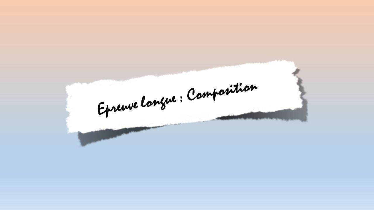Epreuve longue : Composition