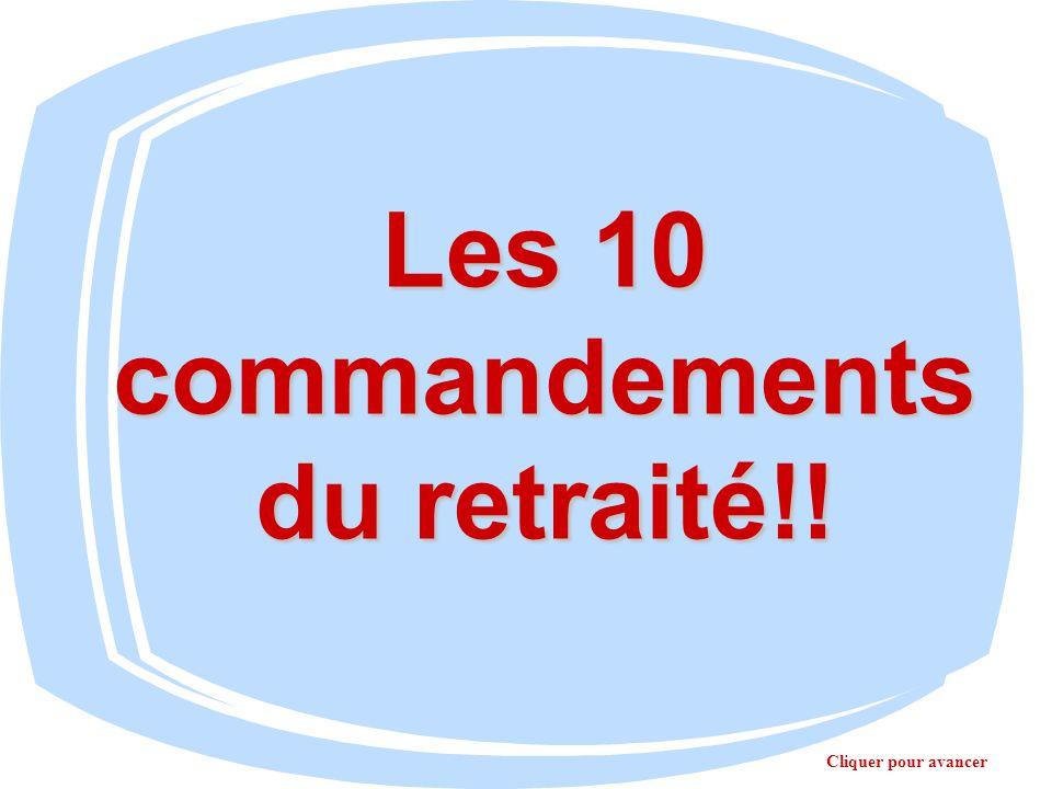 Les 10 commandements du retraité!!