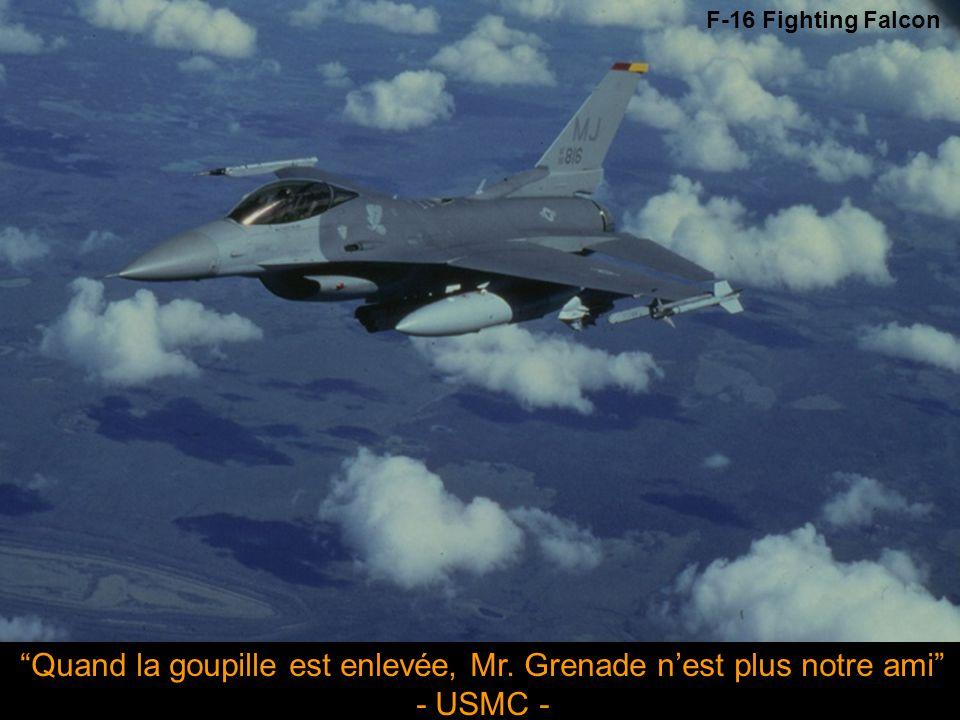 F-16 Fighting Falcon Quand la goupille est enlevée, Mr. Grenade n'est plus notre ami - USMC -