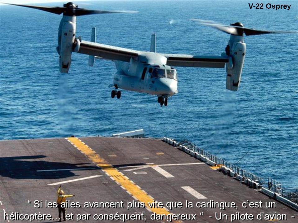 V-22 Osprey Si les ailes avancent plus vite que la carlingue, c'est un hélicoptère… et par conséquent, dangereux - Un pilote d'avion -