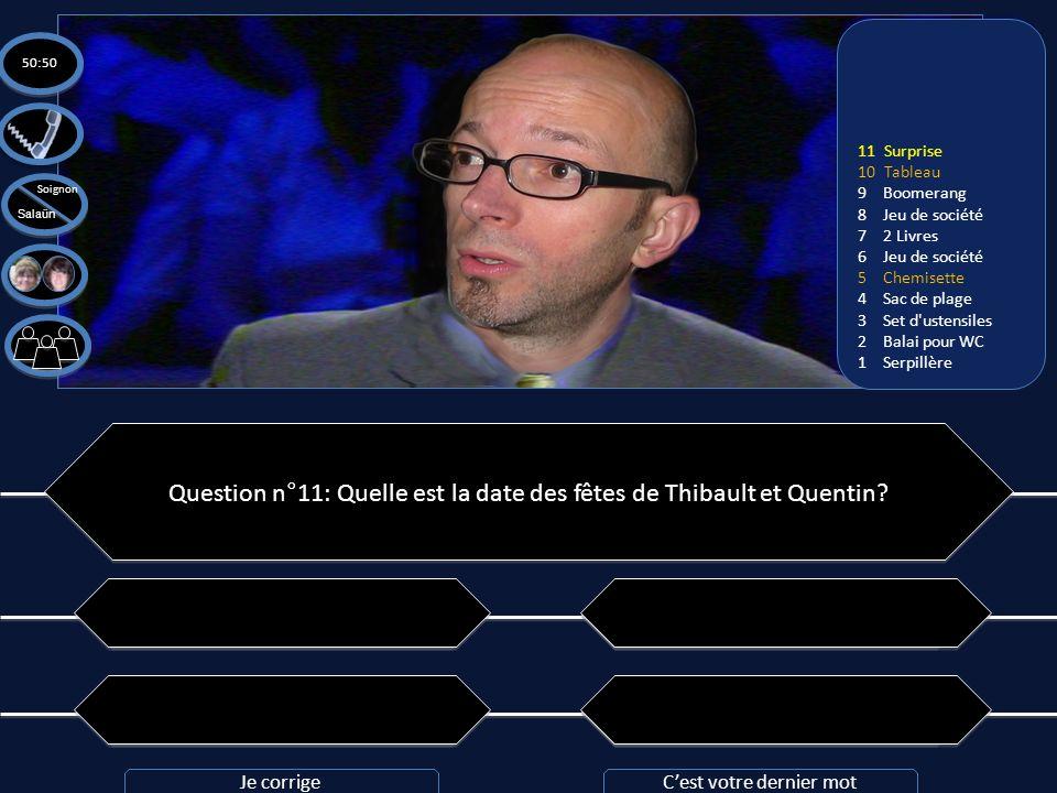 Question n°11: Quelle est la date des fêtes de Thibault et Quentin