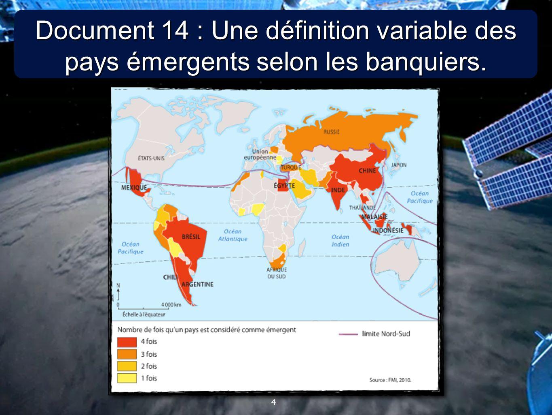 Document 14 : Une définition variable des pays émergents selon les banquiers.