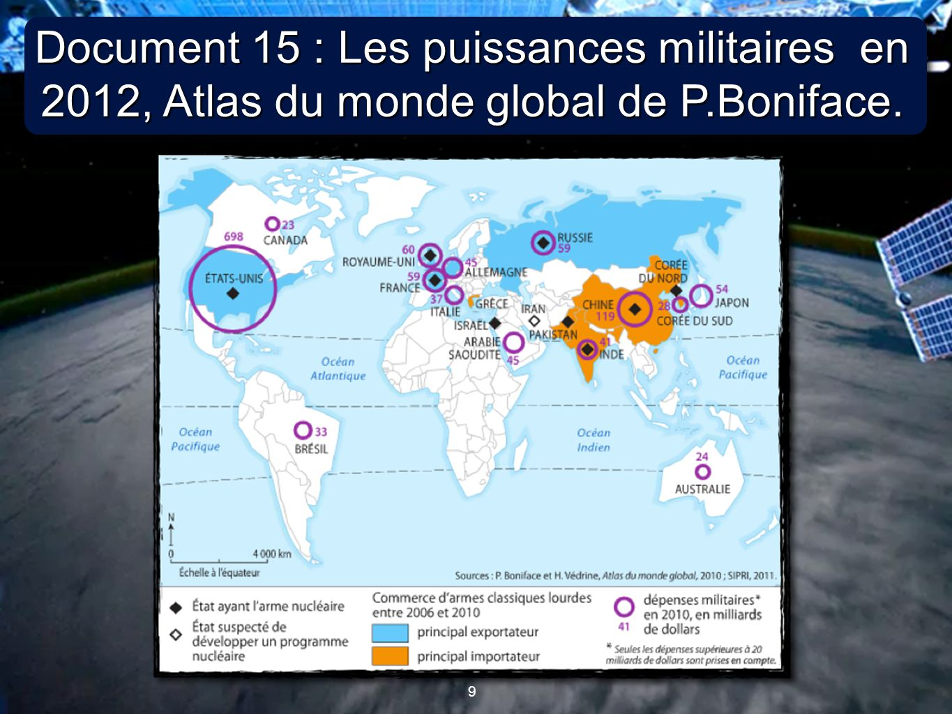 Document 15 : Les puissances militaires en 2012, Atlas du monde global de P.Boniface.