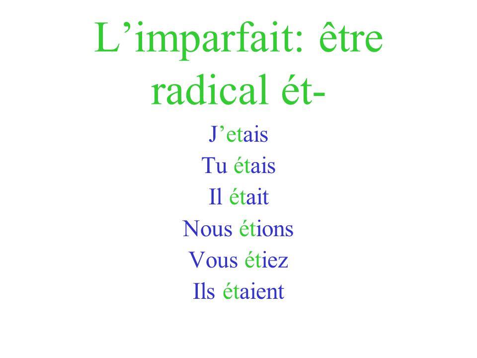L'imparfait: être radical ét-