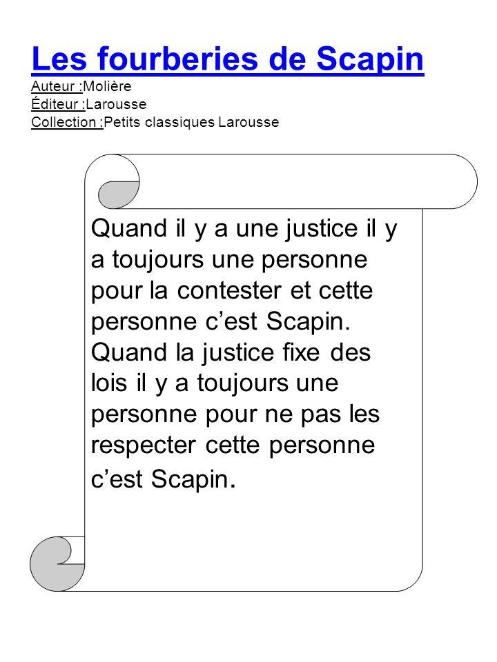 Les fourberies de Scapin Auteur :Molière Éditeur :Larousse Collection :Petits classiques Larousse