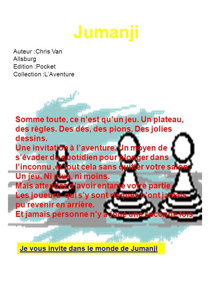 JumanjiAuteur :Chris Van Allsburg. Edition :Pocket. Collection :L'Aventure.
