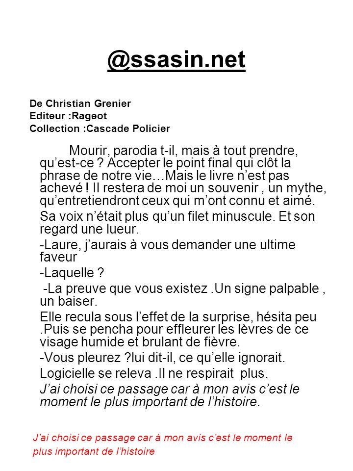 @ssasin.netDe Christian Grenier. Editeur :Rageot. Collection :Cascade Policier.