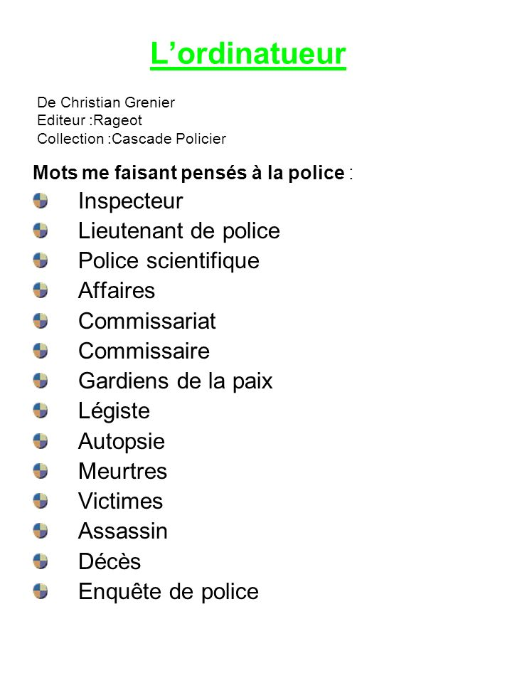 L'ordinatueur Inspecteur Lieutenant de police Police scientifique
