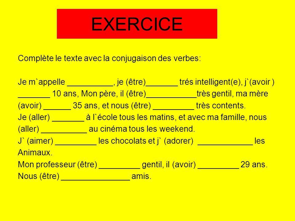 EXERCICE Complète le texte avec la conjugaison des verbes: