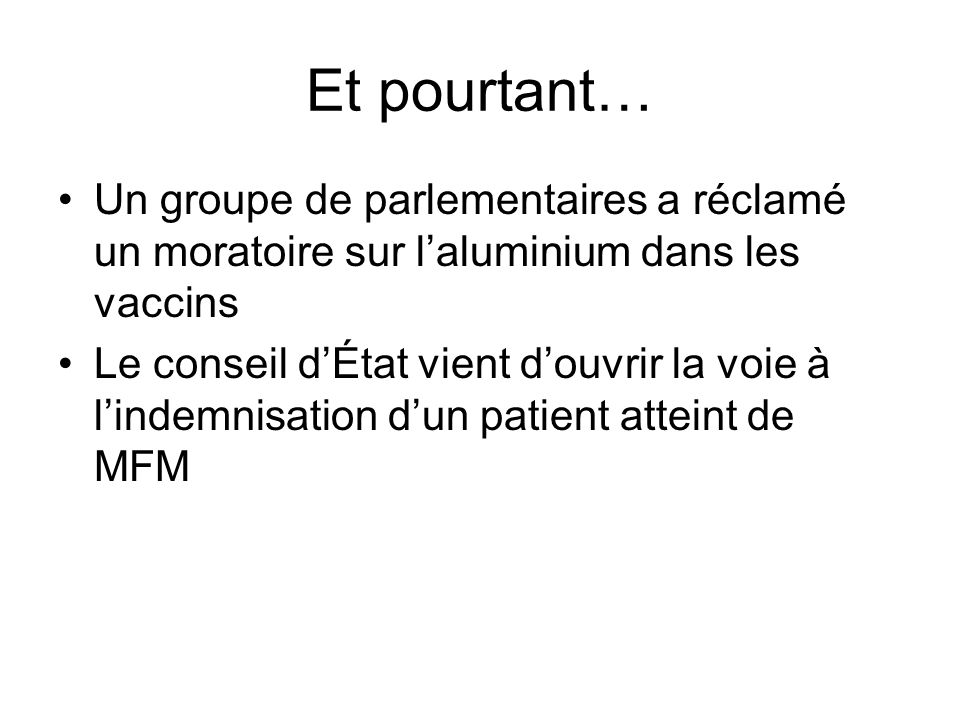 Et pourtant… Un groupe de parlementaires a réclamé un moratoire sur l'aluminium dans les vaccins.
