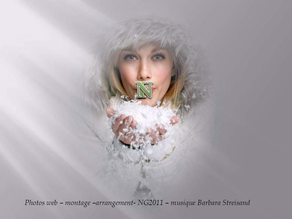 N I F Photos web – montage –arrangement- NG2011 – musique Barbara Streisand